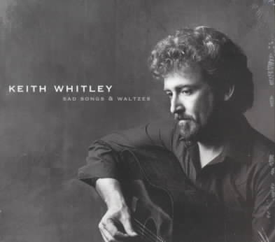 SAD SONGS & WALTZES BY WHITLEY,KEITH (CD)
