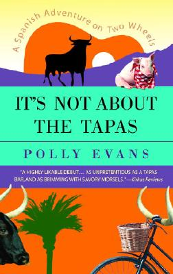 It's Not About the Tapas By Evans, Polly