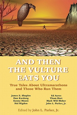 And Then the Vulture Eats You By Parker, John L., Jr. (EDT)